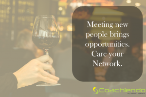Meeting new people brings opportunities. Care your Network.