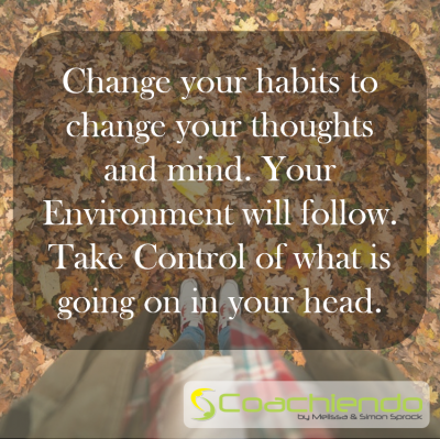 Change your habits to change your thoughts and mind. Your Environment will follow. Take Control of what is going on in your head.