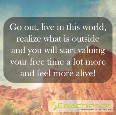 Go out, live in this world, realize what is outside and you will start valuing your free time a lot more and feel more alive.