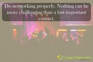 Do proper Networking!