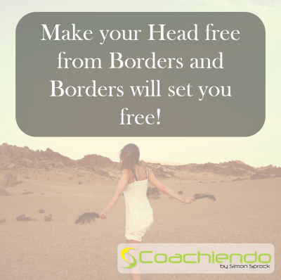 Make your Head free from Borders and Borders will set you free.