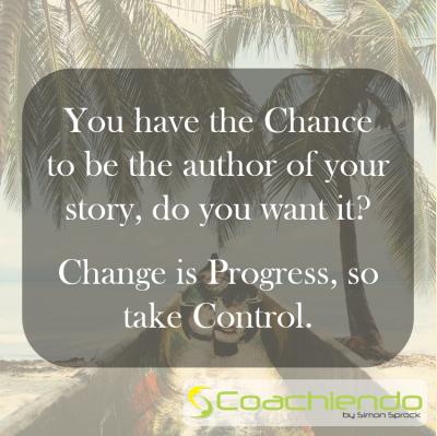 Change is Progress, so take Control.