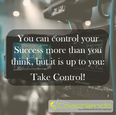 You can control your Success more than you think, but it is up to you: Take Control!