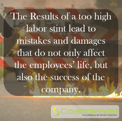 The Results of a too high labor stint lead to mistakes and damages that do not only affect the employees' life, but also the success of the company.