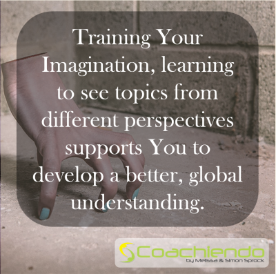 Training Your Imagination, learning to see topics from different perspectives supports You to develop a better, global understanding.