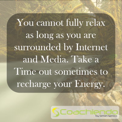 You cannot fully relax as long as you are surrounded by Internet and Media. Take a Time out sometimes to recharge your Energy.