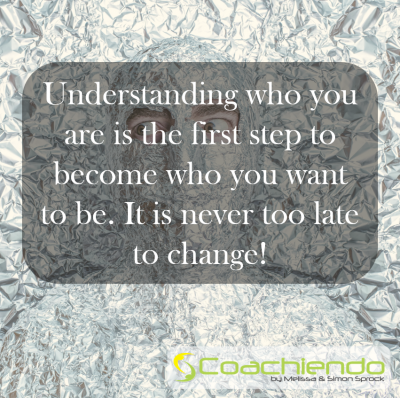 Understanding who you are is the first step to become who you want to be. It is never too late to change!